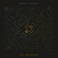 Robert DeLong – Just Movement