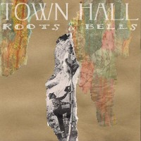 Town Hall  Roots & Bell