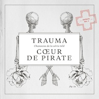 Coeur de Pirate – Trauma