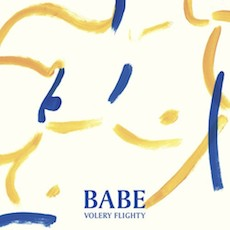Babe – Volery Flighty