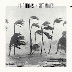 H-Burns – Night Moves