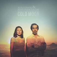 Alela Diane & Ryan Francesconi – Cold Moon